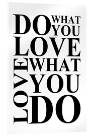 Stampa su vetro acrilico  Do what you love - Zeit-Raum-Kunstdrucke