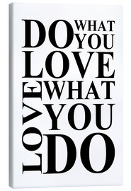 Stampa su tela  Do what you love - Zeit-Raum-Kunstdrucke