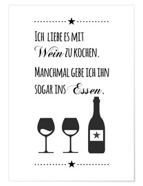 Poster Premium I love to cook with wine (German)