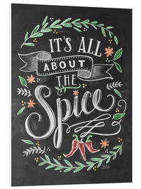 Stampa su schiuma dura  It's all about the Spice - Lily & Val
