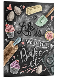 Vetro acrilico  Life is what you bake it - Lily & Val