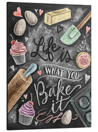 Alluminio Dibond  Life is what you bake it - Lily & Val