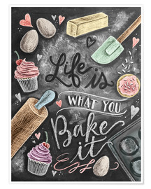 Poster  Life is what you bake it - Lily & Val