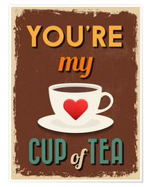 Poster  You are my lovely cup of tea - Typobox