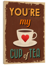 Stampa su legno  You are my lovely cup of tea - Typobox