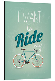 Stampa su alluminio  I want to ride my bike - Typobox