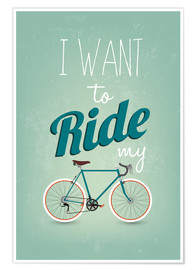 Poster Premium  I want to ride my bike - Typobox