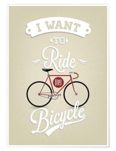 Poster Premium I want to ride my bicycle