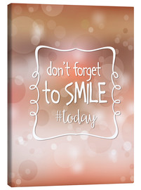 Stampa su tela  Don't forget to smile today - Typobox
