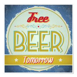 Poster Premium  Free beer tomorrow