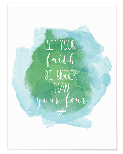 Poster Premium Let your faith be bigger than your fear