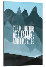 Stampa su alluminio  The mountains are calling - RNDMS