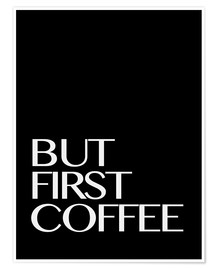Poster But First Coffee - prima un caffè III