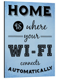 Alluminio Dibond  Home is where your WIFI connects automatically - Textart Typo Text - HDMI2K