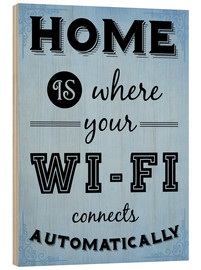 Legno  Home is where your WIFI connects automatically - Textart Typo Text - HDMI2K