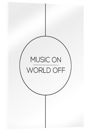 Vetro acrilico  MUSIC ON | WORLD OFF - Stephanie Wünsche