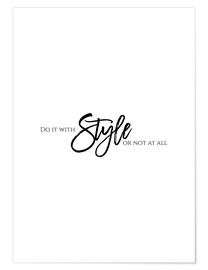 Poster Premium  DO IT WITH STYLE - Stephanie Wünsche