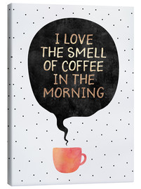 Stampa su tela  I love the smell of coffee in the morning - Elisabeth Fredriksson