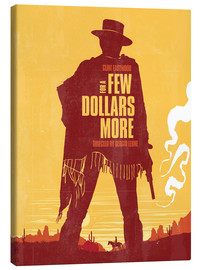 Stampa su tela  For a few dollars more (Per qualche dollaro in più) - Golden Planet Prints