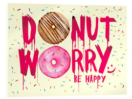Vetro acrilico  Donut worry be happy sweet art - Nory Glory Prints