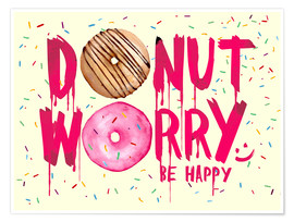 Poster Premium  Donut worry be happy sweet art - Nory Glory Prints
