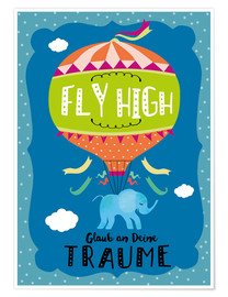 Poster Premium Fligh High