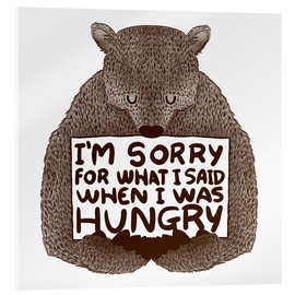 Vetro acrilico  I'm Sorry For What I Said When I Was Hungry - Tobe Fonseca
