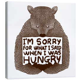 Stampa su tela  I'm Sorry For What I Said When I Was Hungry - Tobe Fonseca