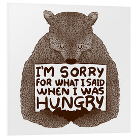 Stampa su schiuma dura  I'm Sorry For What I Said When I Was Hungry - Tobe Fonseca