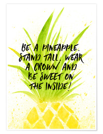 Poster Premium  Be like a pineapple - RNDMS