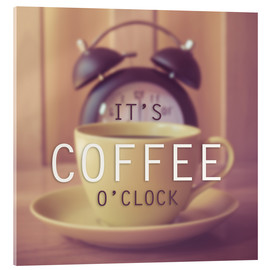 Stampa su vetro acrilico  It's coffee o' clock