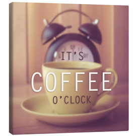 Stampa su tela  It's coffee o' clock
