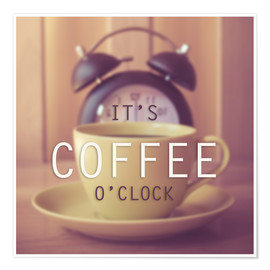 Poster Premium  It's coffee o' clock