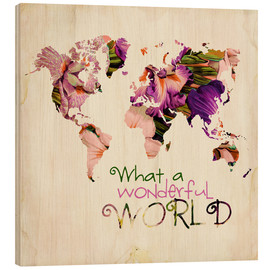 Stampa su legno  What A Wonderful World Map - Mandy Reinmuth