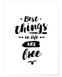 Poster Premium Best things in life are free
