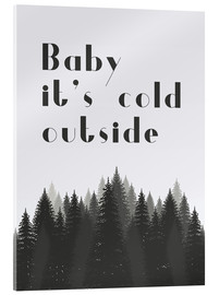 Stampa su vetro acrilico  Baby it's cold outside - Baby, fuori fa freddo - Finlay and Noa