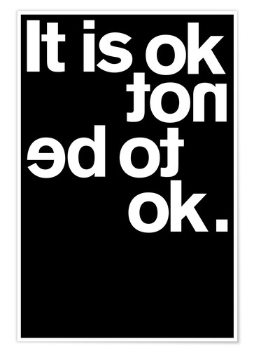 Poster Premium It is ok not to be ok.