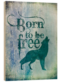 Legno  born to be free - Andrea Haase