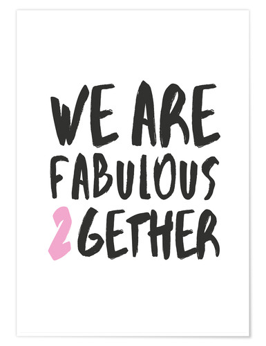 Poster Premium Fabulous together