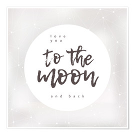 Poster Premium  To the moon and back - Typobox