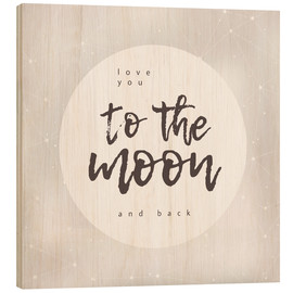 Stampa su legno  To the moon and back - Typobox