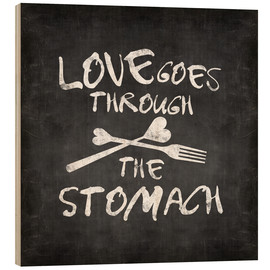 Stampa su legno  Love goes through the stomach - Andrea Haase