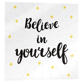 Stampa su vetro acrilico  Believe in yourself! - Typobox