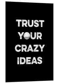 Stampa su schiuma dura  Trust your crazy ideas - Typobox