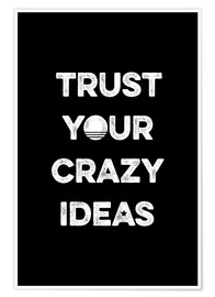 Poster Premium  Trust your crazy ideas - Typobox