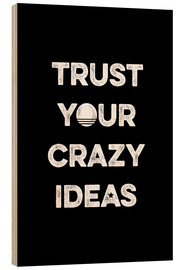 Legno  Trust your crazy ideas - Typobox