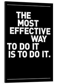 Stampa su vetro acrilico  The most effective way to do it, is to do it. - THE USUAL DESIGNERS