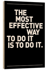Stampa su legno  The most effective way to do it, is to do it. - THE USUAL DESIGNERS