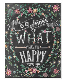 Poster Premium 30014 Do More Of What Makes You Happy