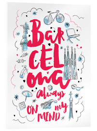 Stampa su vetro acrilico  Barcelona always on my mind - Nory Glory Prints